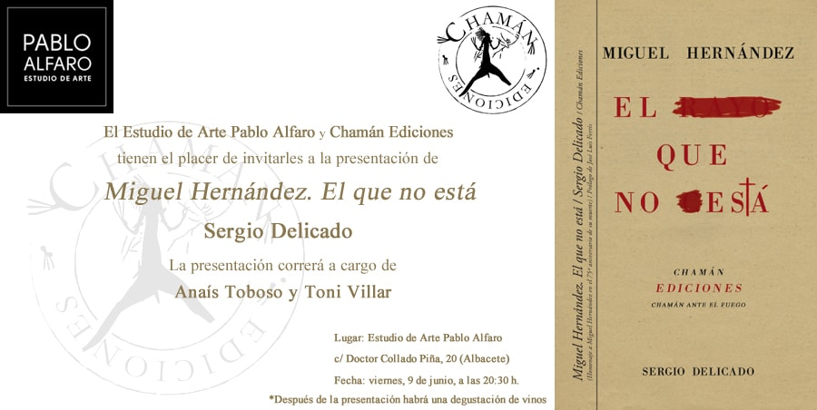 Invitación a la presentación del libro homenaje de Sergio Delicado a Miguel Hernández, publicado por Chamán Ediciones