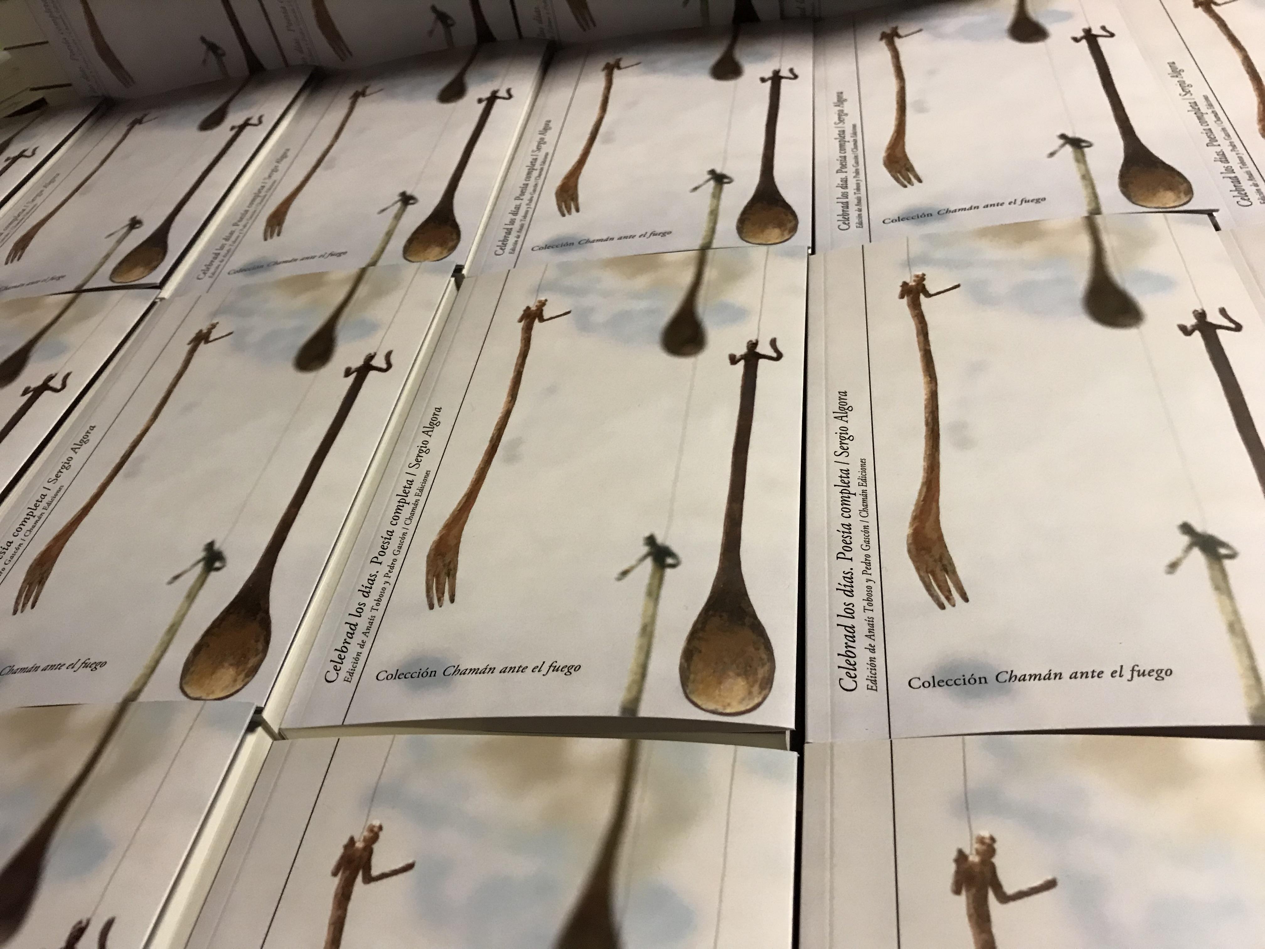 """Libros de """"Celebrad los días. Poesía completa"""" de Sergio Algora, Chamán Ediciones, Albacete, 2017"""