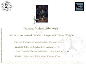 """Tour """"Con todo este ruido de fondo o El imperio de las luciérnagas"""" de Vicente Velasco, Chamán Ediciones, Albacete, 2018"""