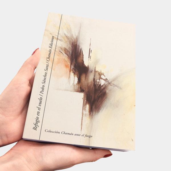 Refugio en el vuelo - Pedro Sánchez Sanz (Chamán Ediciones, Albacete, 2019)